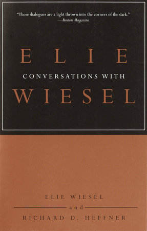 Conversations with Elie Wiesel by Elie Wiesel and Richard D. Heffner