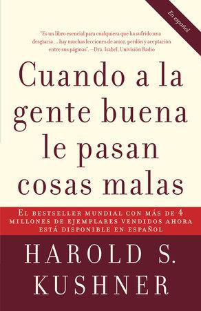 Cuando a la gente buena le pasan cosas malas by Harold Kushner