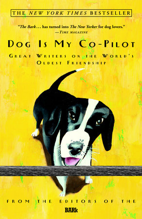 Dog Is My Co-Pilot by Bark Editors