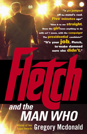 Fletch and the Man Who by Gregory Mcdonald