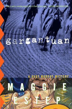 Gargantuan by Maggie Estep