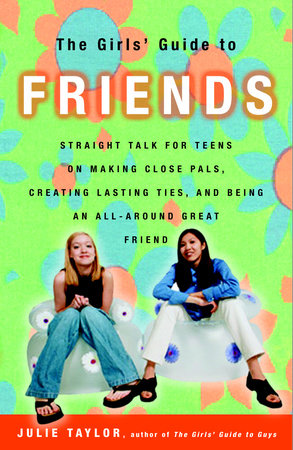 The Girls' Guide to Friends by Julie Taylor