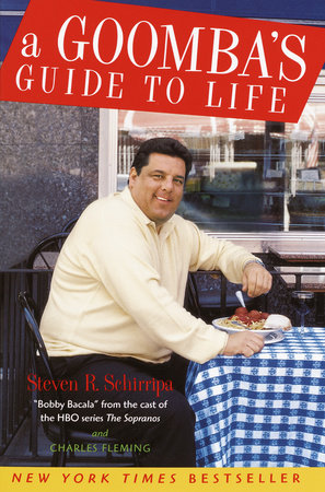 A Goomba's Guide to Life by Steven R. Schirripa and Charles Fleming
