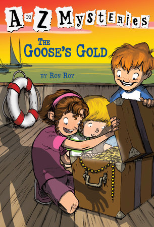 A to Z Mysteries: The Goose's Gold by Ron Roy