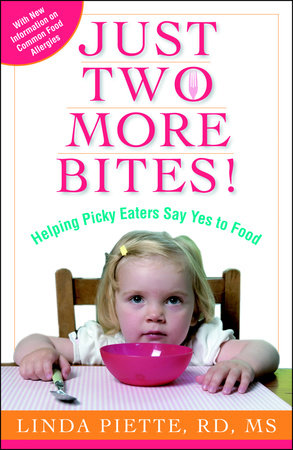 Just Two More Bites! by Linda Piette