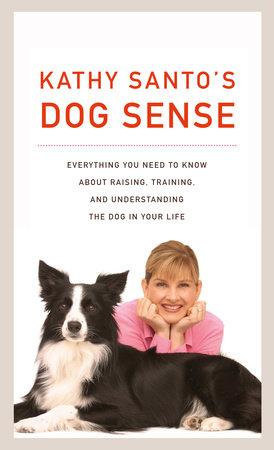 Kathy Santo's Dog Sense by Kathy Santo