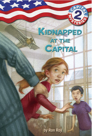 Capital Mysteries #2: Kidnapped at the Capital by Ron Roy
