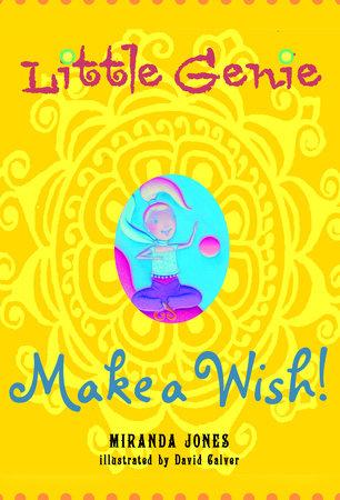 Little Genie: Make a Wish by Miranda Jones