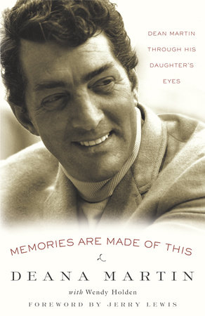 Memories Are Made of This by Deana Martin and Wendy Holden