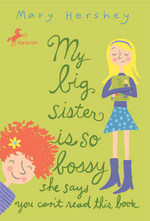 My Big Sister Is So Bossy She Says You Can't Read This Book by Mary Hershey