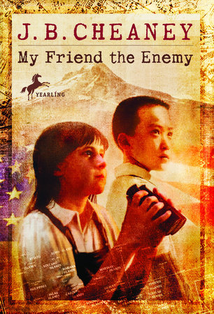 My Friend the Enemy by J.B. Cheaney