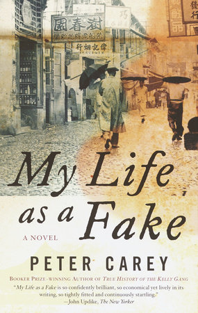 My Life as a Fake by Peter Carey