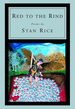 Red to the Rind by Stan Rice