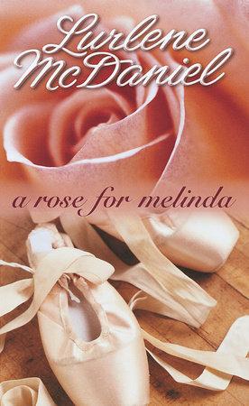 A Rose for Melinda by Lurlene McDaniel