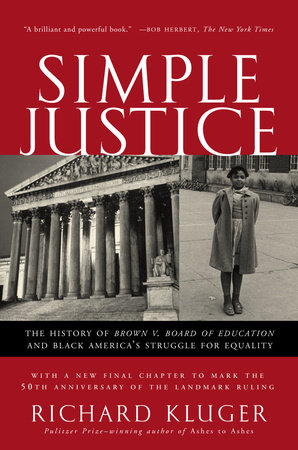 SIMPLE JUSTICE by Richard Kluger