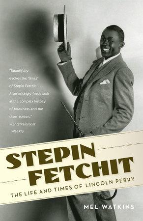 Stepin Fetchit by Mel Watkins