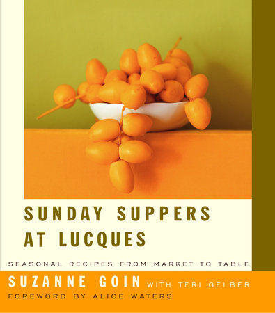 Sunday Suppers at Lucques by Suzanne Goin and Teri Gelber