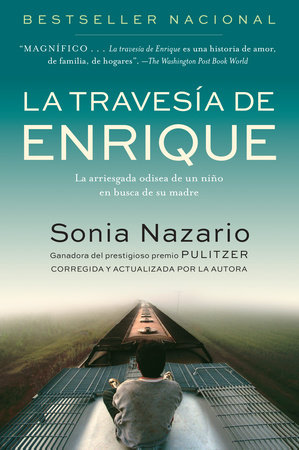 La Travesia de Enrique by Sonia Nazario