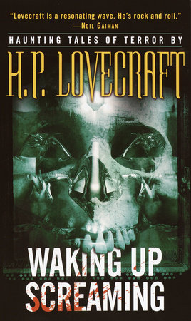 Waking Up Screaming by H.P. Lovecraft