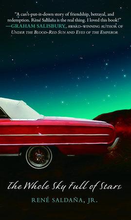 The Whole Sky Full of Stars by Rene Saldana, Jr.