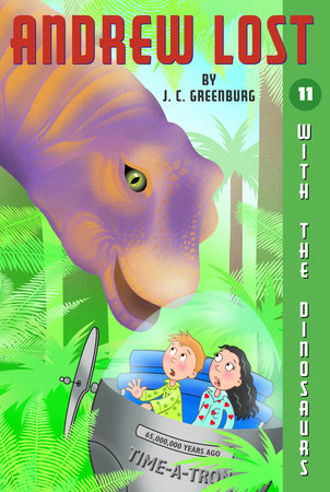 Andrew Lost #11: With the Dinosaurs by J.C. Greenburg