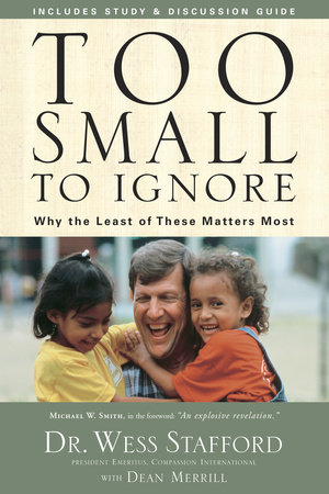 Too Small to Ignore by Wess Stafford