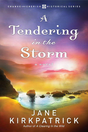 A Tendering in the Storm by Jane Kirkpatrick