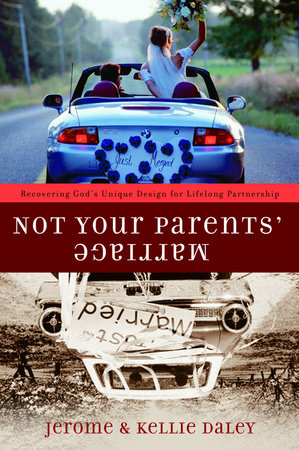 Not Your Parents' Marriage by Jerome Daley