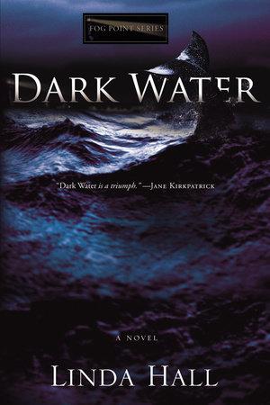 Dark Water by Linda Hall