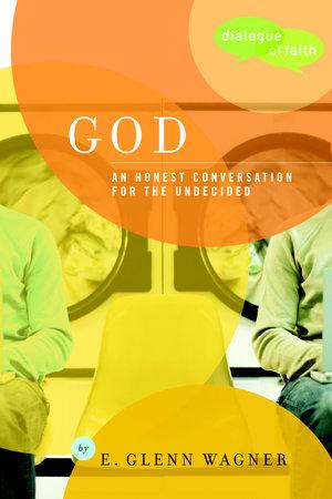 God by E. Glenn Wagner