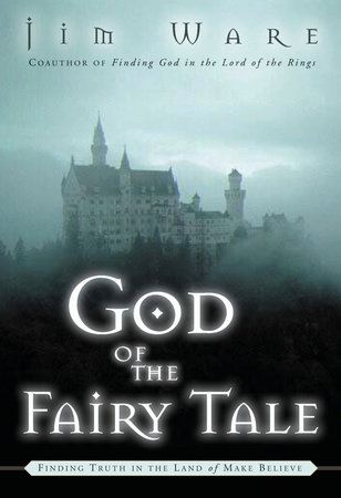 The God of the Fairy Tale by Jim Ware