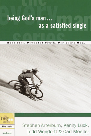 Being God's Man as a Satisfied Single by Stephen Arterburn, Kenny Luck and Todd Wendorff