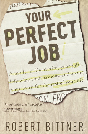 Your Perfect Job by Robert Bittner