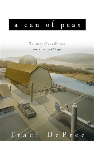 A Can of Peas by Traci DePree