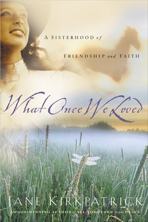 What Once We Loved by Jane Kirkpatrick