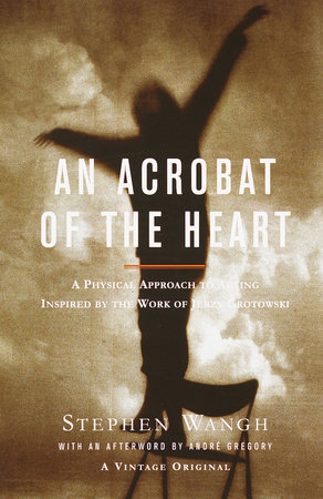 An Acrobat of the Heart by Stephen Wangh