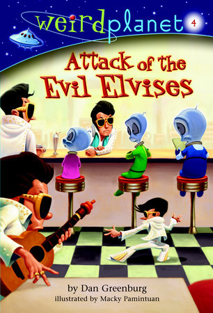 Weird Planet #4: Attack of the Evil Elvises by Dan Greenburg