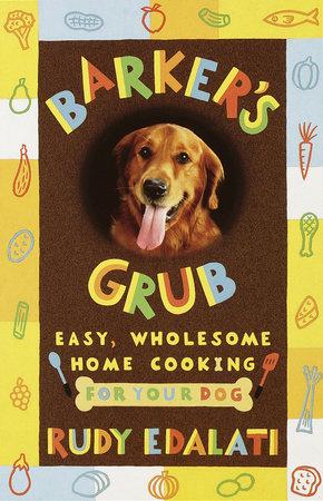 Barker's Grub by Rudy Edalati