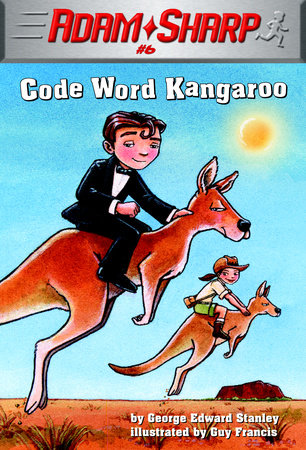Adam Sharp #6: Code Word Kangaroo by George Edward Stanley