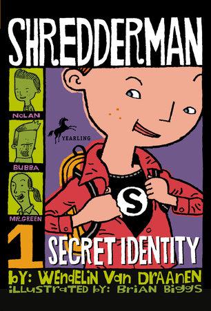 Shredderman: Secret Identity by Wendelin Van Draanen
