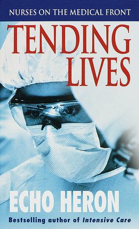 Tending Lives by Echo Heron