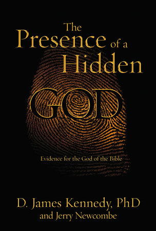 The Presence of a Hidden God by Dr. D. James Kennedy