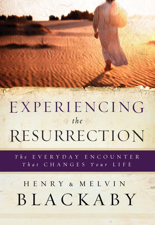 Experiencing the Resurrection by Henry Blackaby and Mel Blackaby
