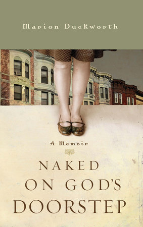 Naked on God's Doorstep by Marion Duckworth
