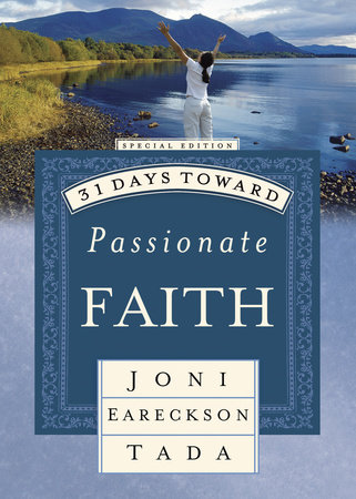 31 Days Toward Passionate Faith by Joni Eareckson Tada