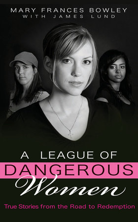 A League of Dangerous Women by Mary Frances Bowley