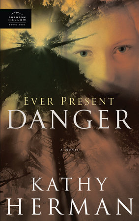 Ever Present Danger by Kathy Herman