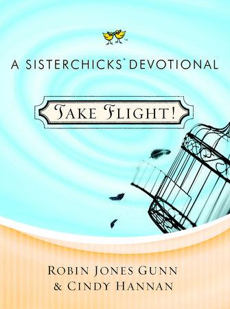 Take Flight! by Robin Jones Gunn and Cindy Hannan