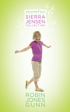 Sierra Jensen Collection, Vol 4 by Robin Jones Gunn