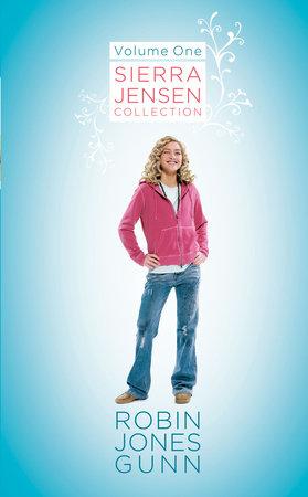 Sierra Jensen Collection, Vol 1 by Robin Jones Gunn
